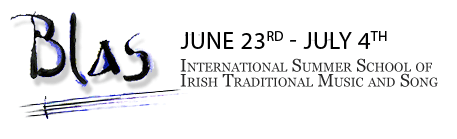 Blas – International Summer School of Irish Traditional Music and Dance – June 24rd – July 5th