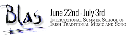 Blas – International Summer School of Irish Traditional Music and Dance – June 22nd – July 3rd
